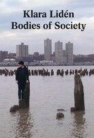 Klara Lidén: Bodies of Society