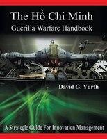 The H? Chi Minh Guerilla Warfare Handbook