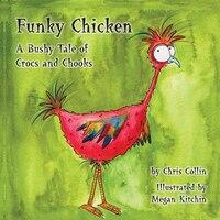 Funky Chicken: A Bushy Tale of Crocs and Chooks