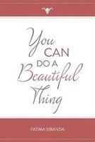 You Can Do A Beautiful Thing