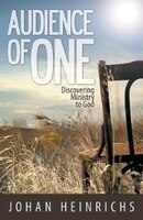 Audience of One: Discovering Ministry to God