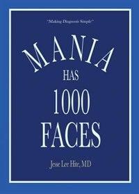 Mania Has 1000 Faces: Making Diagnosis Simple