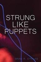 Strung Like Puppets