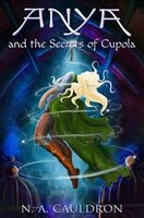 Anya and the Secrets of Cupola