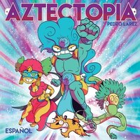 Aztectopia