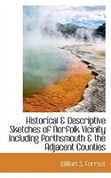 Historical & Descriptive Sketches of Norfolk Vicinity Including Porthsmouth & the Adjacent Counties