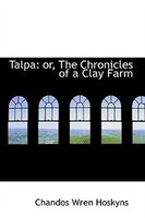 Talpa: or, The Chronicles of a Clay Farm