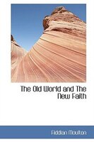 The Old World and The New Faith