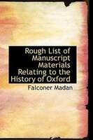 Rough List of Manuscript Materials Relating to the History of Oxford