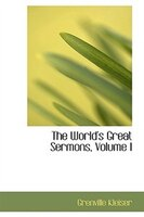 The World's Great Sermons, Volume I
