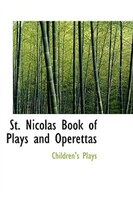 St. Nicolas Book of Plays and Operettas