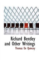 Richard Bentley and Other Writings