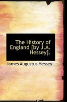 The History of England by J.A. Hessey