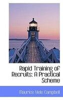 Rapid Training of Recruits: A Practical Scheme