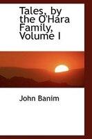 Tales, by the O'Hara Family, Volume I