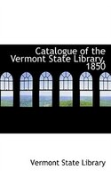 Catalogue of the Vermont State Library, 1850