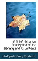 A Brief Historical Description of the Library and Its Contents