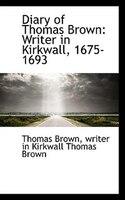 Diary of Thomas Brown: Writer in Kirkwall, 1675-1693