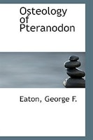 Osteology of Pteranodon