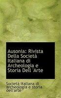 Ausonia: Rivista Della Società Italiana di Archeologia e Storia Dell 'Arte