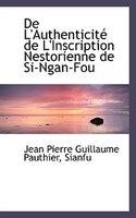 De L'Authenticité de L'Inscription Nestorienne de Si-Ngan-Fou