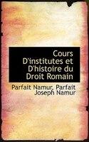 Cours D'institutes et D'histoire du Droit Romain