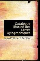 Catalogue Illustré des Livres Xylographiques