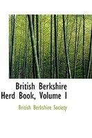 British Berkshire Herd Book, Volume I