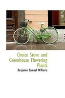 Choice Stove and Greenhouse Flowering Plants