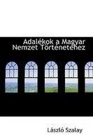 Adalékok a Magyar Nemzet Történetéhez