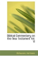 Biblical Commentary on the New Testament Vol. VI
