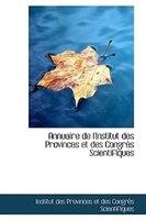 Annuaire de l'Institut des Provinces et des Congrès Scientifiques