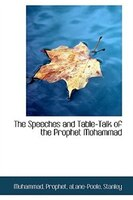 The Speeches and Table-Talk of the Prophet Mohammad