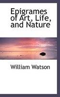 Epigrames of Art, Life, and Nature