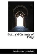 Blues and Carmines of Indigo