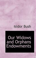 Our Widows and Orphans Endowments