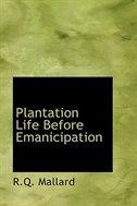Plantation Life Before Emanicipation