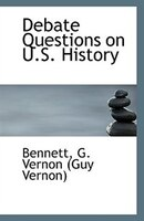 Debate Questions on U.S. History