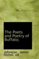 The Poets and Poetry of Buffalo;