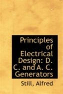 Principles of Electrical Design: D. C. and A. C. Generators