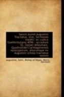 Sancti Aureli Augustini Tractatus, sive, Sermones inediti: ex codice Guelferbytano 4096 : accedunt S