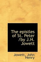 The epistles of St. Peter /by J.H. Jowett