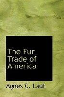 The Fur Trade of America