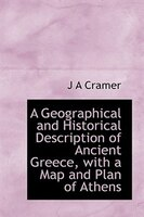A Geographical And Historical Description Of Ancient Greece, With A Map And Plan Of Athens