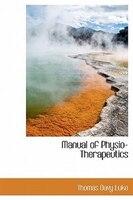 Manual Of Physio-therapeutics