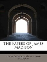 The Papers Of James Madison