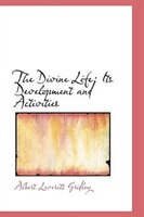 The Divine Life: Its Development and Activities