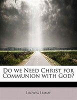 Do We Need Christ For Communion With God?