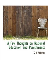A Few Thoughts On National Education And Punishments