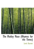 The Motley Muse (Rhymes for the Times)